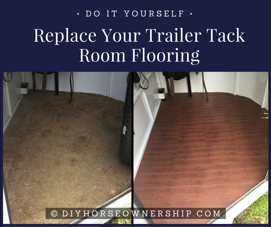 Do it yourself replace your trailer s tack room flooring for Do it yourself flooring